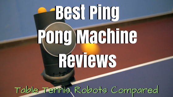 Best Ping Pong Machine Reviews